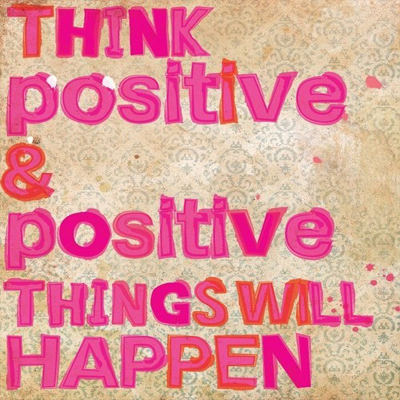 POSITIVE THINKIN